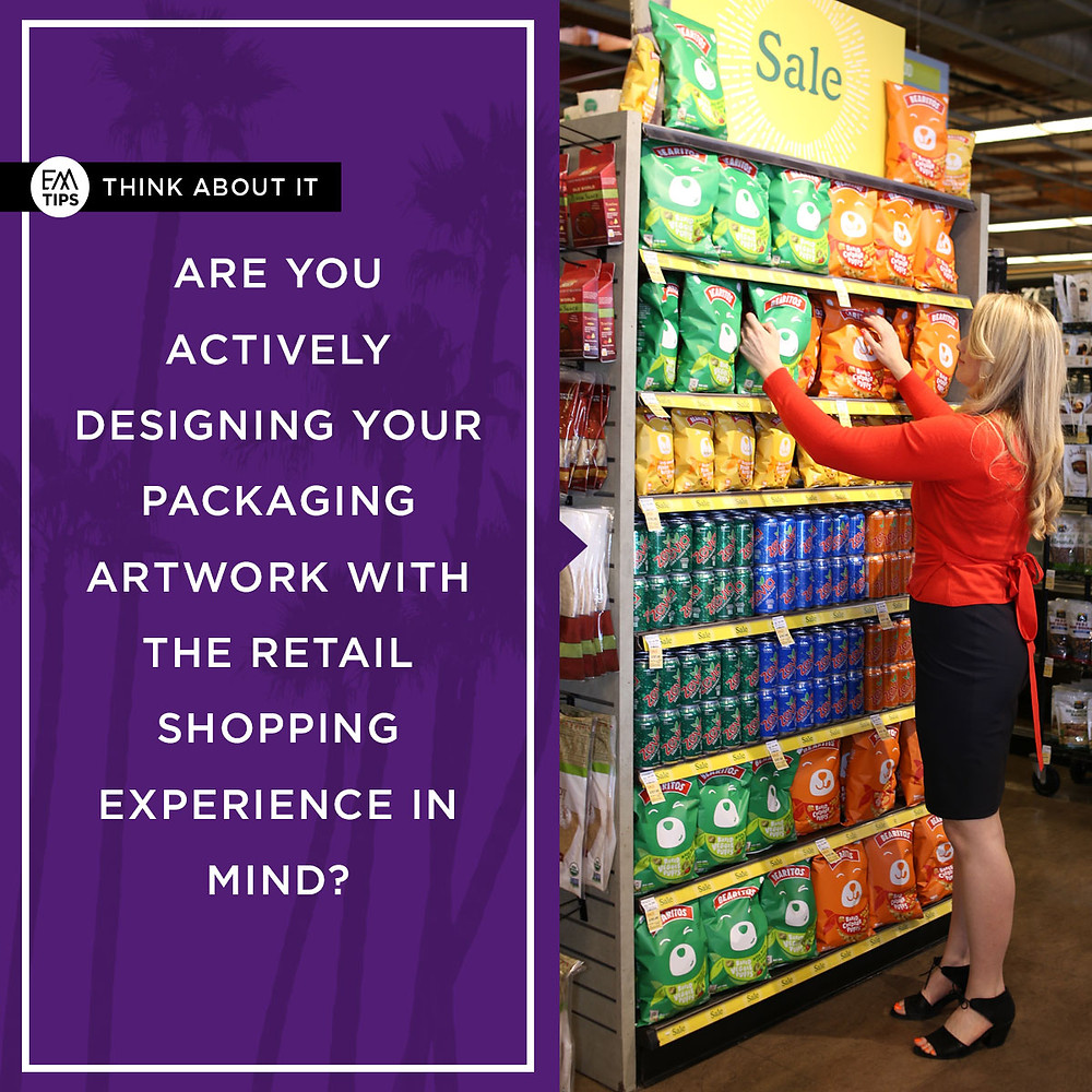 Are you actively designing your packaging artwork with the retail shipping experience in mind?