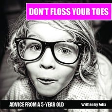 Don't floss your toes.jpg