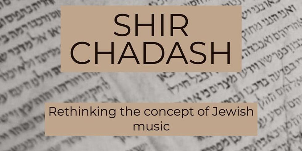 Shir Chadash - Between the Sacred and Profane: Music of Dualities
