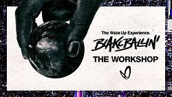 The Wake Up Experience - Blakcballin Wor