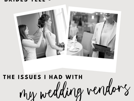 Brides tell: the issues I had with my wedding vendors