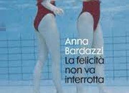 La felicità non va interrotta di Anna Bardazzi