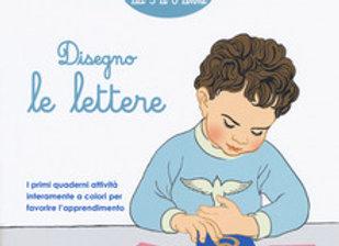I piccoli Montessori.Disegno le lettere