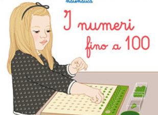 I piccoli Montessori. I numeri fino a 100