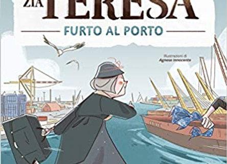 Piccoli Gialli: Le indagini di zia Teresa. Furto al porto
