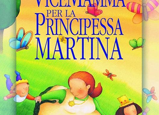 Una vicemamma per la principessa Martina