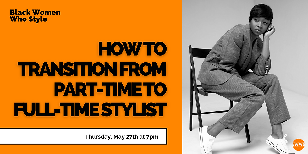 How to Transition from Part-time to Full-time Stylist