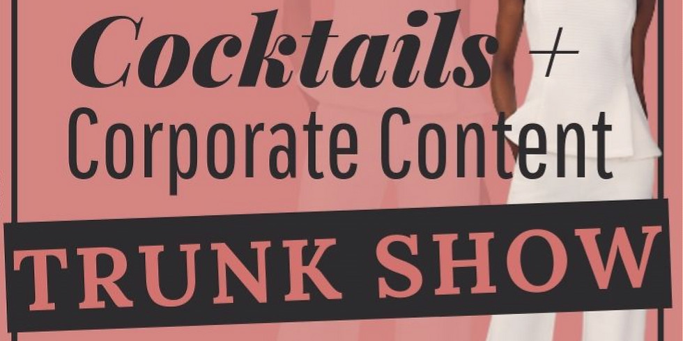 Cocktails and Corporate Content Trunk Show