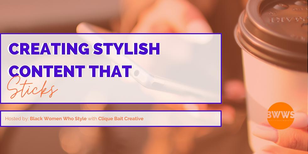 Creating Stylish Content that Sticks
