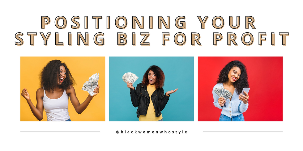 Positioning your Styling Biz for Profit