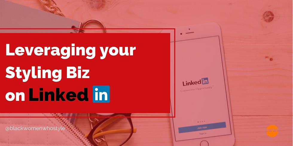 Leveraging your Styling Biz on Linkedin
