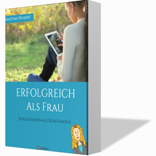Erfolgreich als Frau: Durchstarten als Selbständige Das Buch (Softcover)
