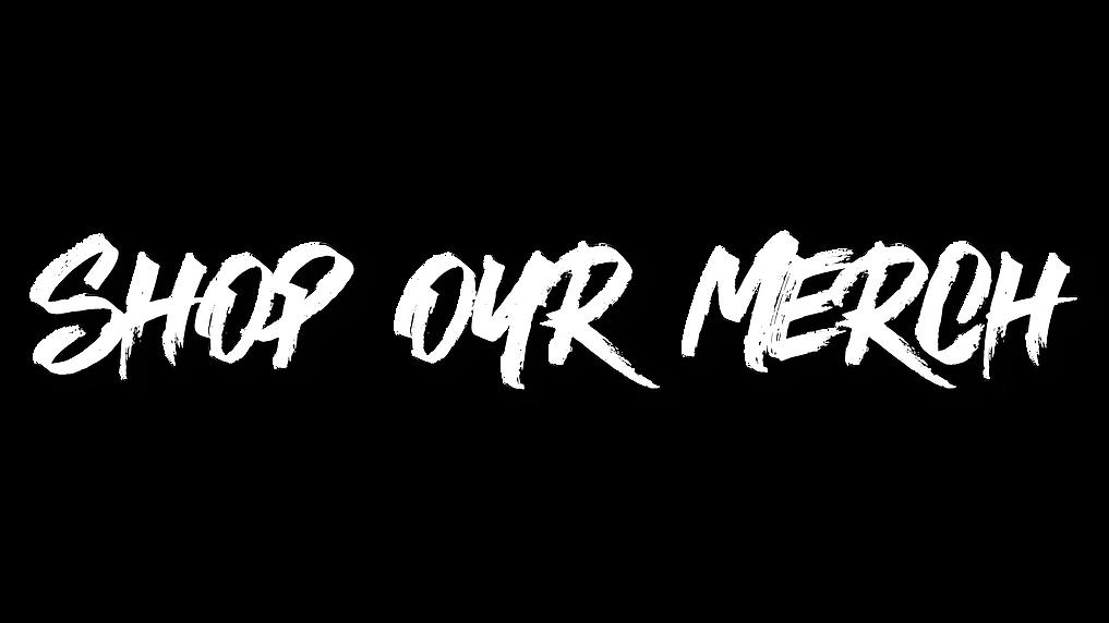 Shop Our Merch Font.png