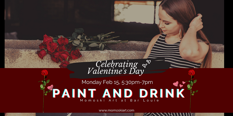 Valentines Day Paint and Drink- Bar Louie x Momoski Art