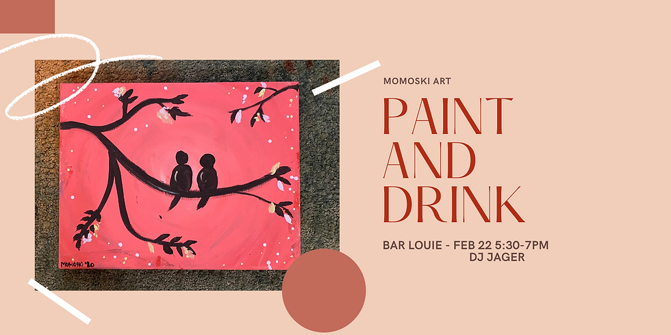 Paint and Drink- Bar Louie x Momoski Art