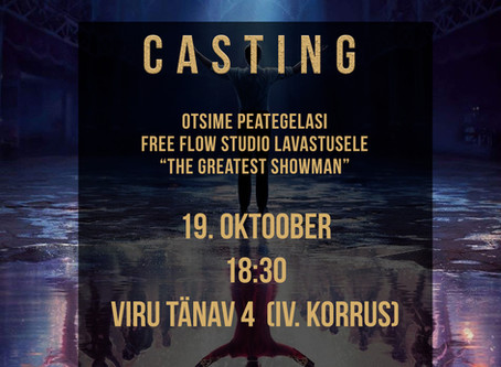 "CASTING: ""The Greatest Showman"" - Tule pane ennast proovile!"
