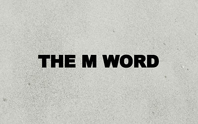 The M Word Film