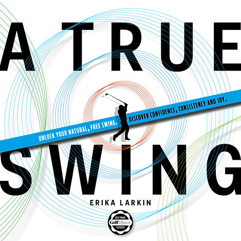 A True Swing - Signed Copy