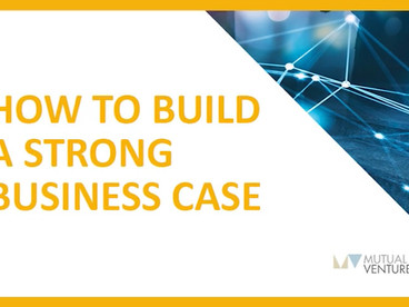 Tutorial with practical tips on writing compelling business cases
