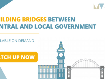 Catch up on our webinar - Building bridges between central and local government