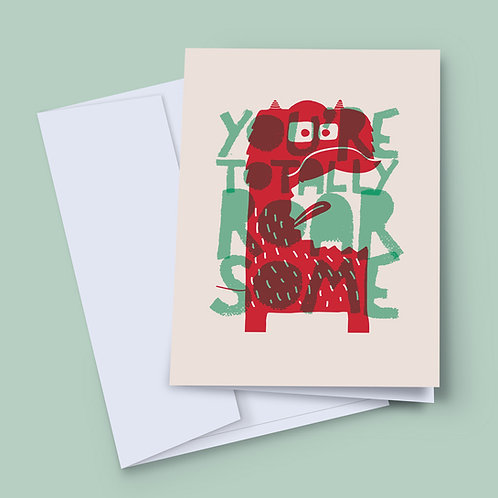 A 7x5 inch greeting card, featuring a cute monster, saying you're totally roar some, in red and turquoise