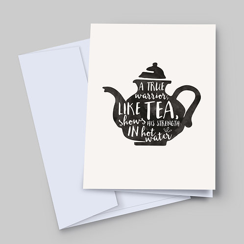 A 7x5 inch greeting card with a typographic illustration print feature a tea pot, with a warrior quote within the shape of it