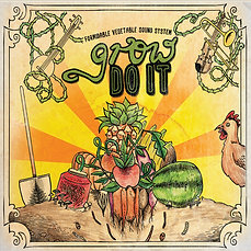Grow Do It – Formidable Vegetable Sound System
