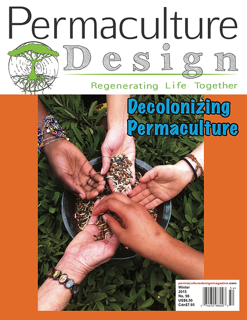 #98 Winter 2015   Decolonizing Permaculture