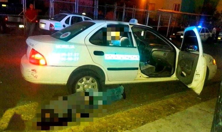 En #Morelia Balean A Pasajeros De Taxi, Deja Un Muerto Y Un Herido