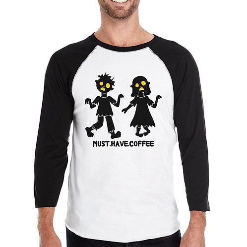 Must Have Coffee Baseball Shirt