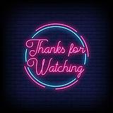 thanks-watching-neon-sign_118419-641.jpg