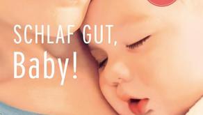 """""""Schlaf gut, Baby!  - Der sanfte Weg zu ruhigen Nächten"""""""
