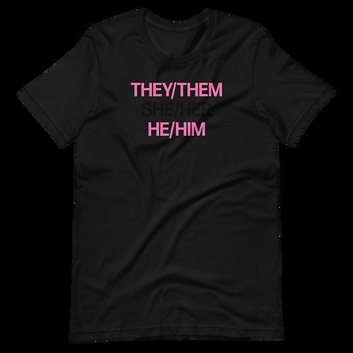 They/Them/He/Him Pronoun Tee