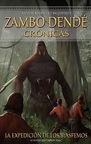 Zambo-Crónicas_LA EXPEDICIÓN DE LOS BLÁF