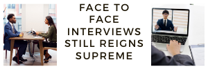 Face to face interviews are still popular