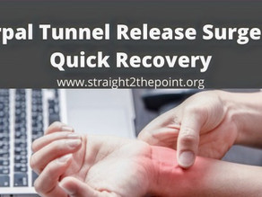Carpal Tunnel Release Surgery - Quick Recovery