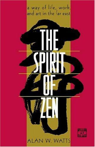Spirit of Zen by Alan Watts