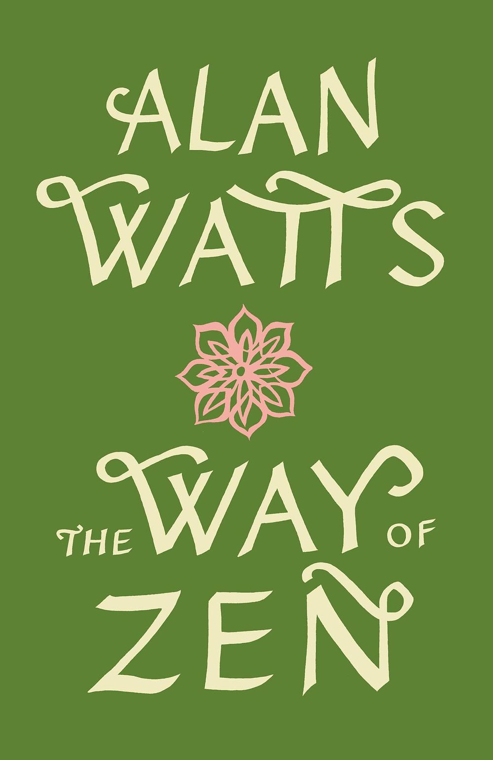 The Way of Zen by Alan Watts