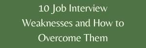 10 Job interview weaknesses and how to avoid them