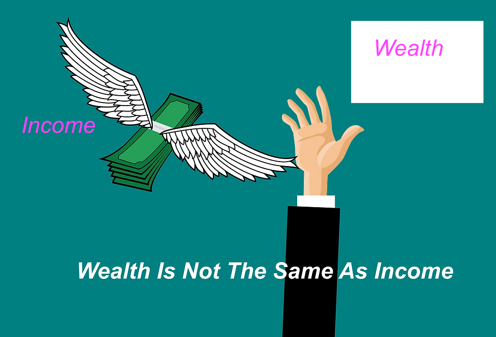 Wealth Is Not The Same As Income
