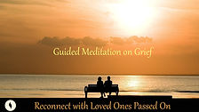 Grief Meditation Reconnect with Loved On