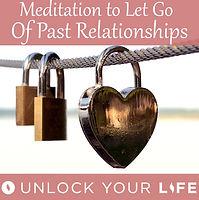 Meditation Letting Go Past Relationships
