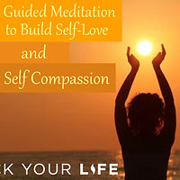 Guided Meditation Self Love Self Compassion Unlock Your Life