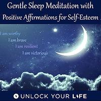 Gentle Sleep Meditation Positive Affirmations Unlock YourLfe