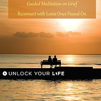 Reconnect with Loves Ones Passed on Meditation Grief
