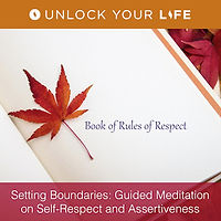 Setting Boundaries and Assertiveness Meditation by Unlock Your Life