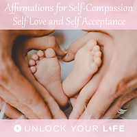 self compassion affirmations unlock your life