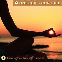 Evening Gratitude Affirmations, Evenning Prayer, Unlock Your Life