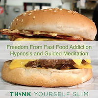 Freedom From Fast Food Addiction Hypnosis