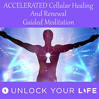 Accelerated Cellular Healing and DNA Renewal Meditation Unlock Your Life